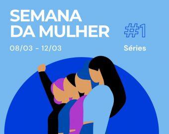 Na Semana da Mulher 4 séries com protagonistas femininas empoderadas para você maratonar.