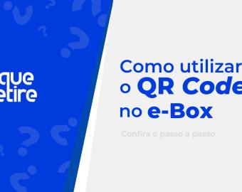 Como utilizar QR Code no e-Box Clique Retire